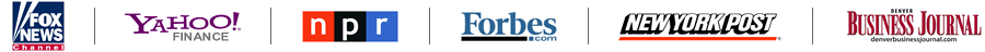 Fox News - Yahoo! Finance - NPR - Forbes - New York Post - Denver Business Journal